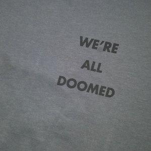 Joel Vrymoet Shirts - Joel Vrymoet We're All Doomed T-Shirt | XL
